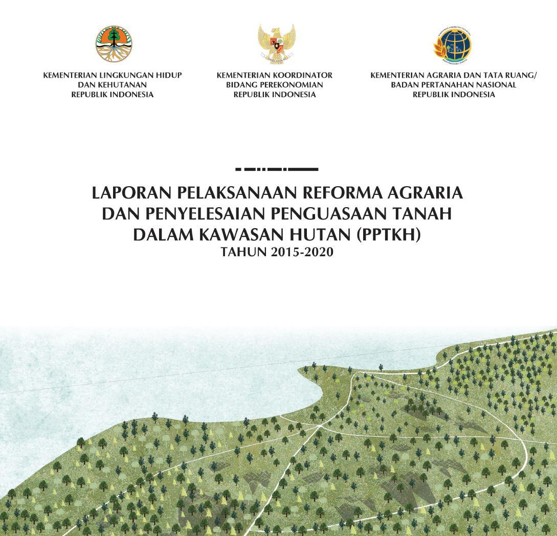 20210421034518_laporan_pelaksanaan_reforma_agraria_dan_penyelesaian_penguasaan_tanah_dalam_kawasan_hutan_(pptkh)_tahun_2015_-_2020..jpeg